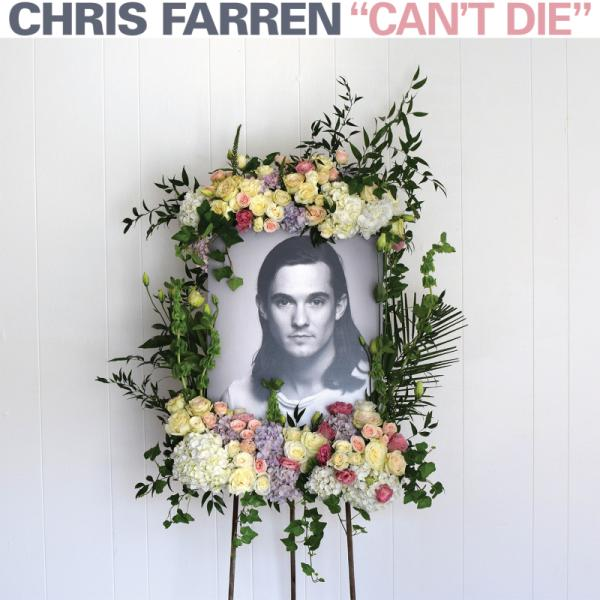 Chris Farren Can't Die