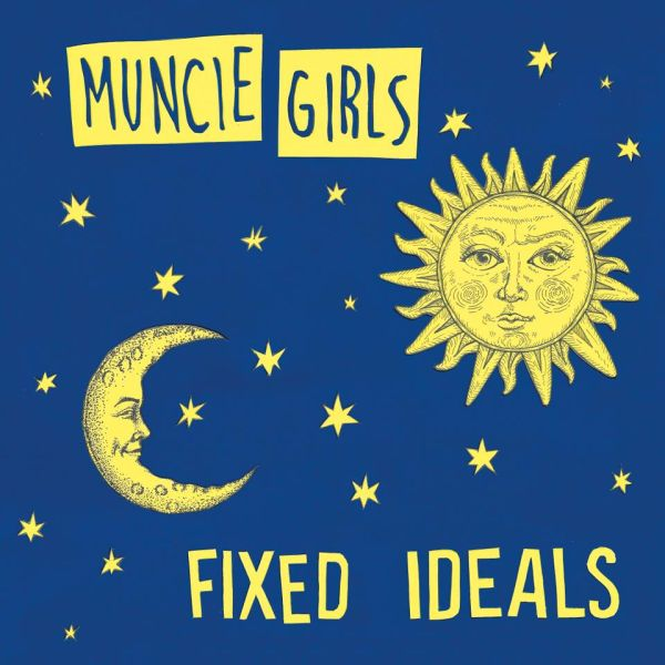 Muncie Girls - Fixed Ideals